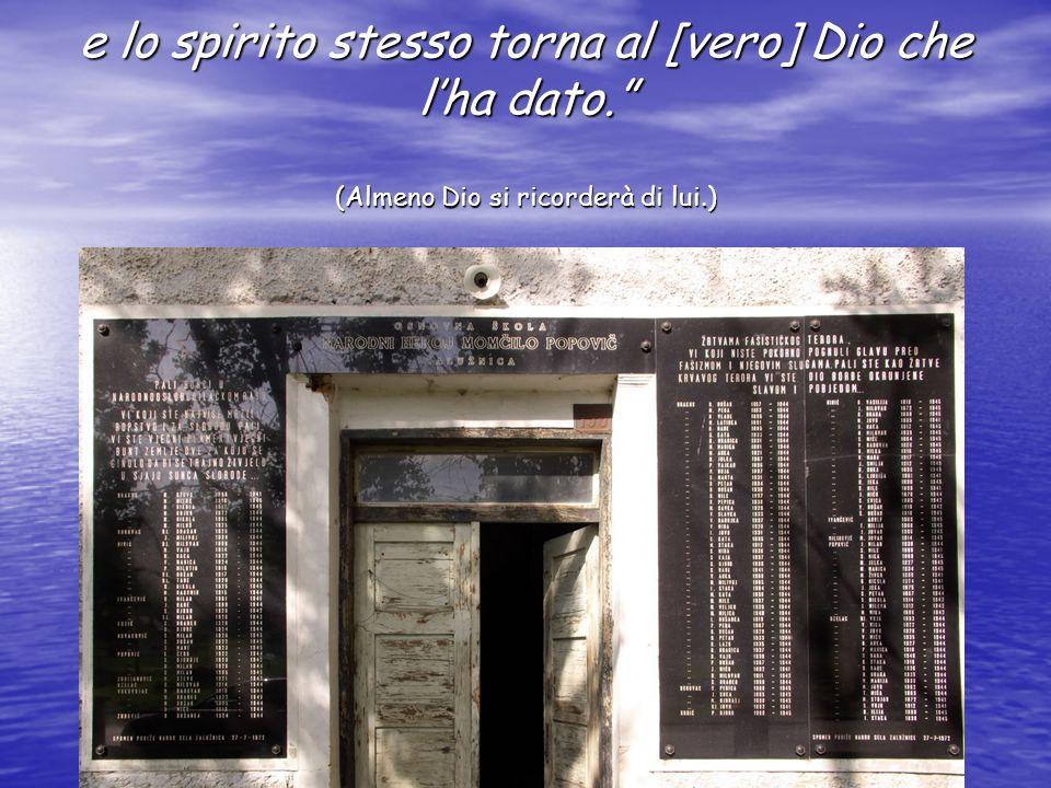 e lo spirito stesso torna al [vero] Dio che l'ha dato